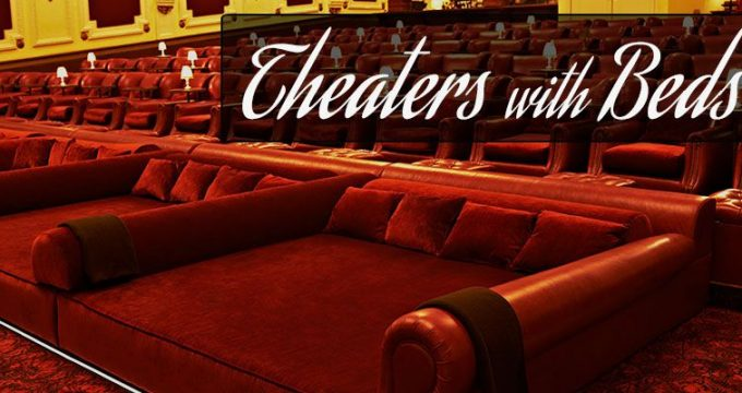 Movie Theaters with Beds and Recliners