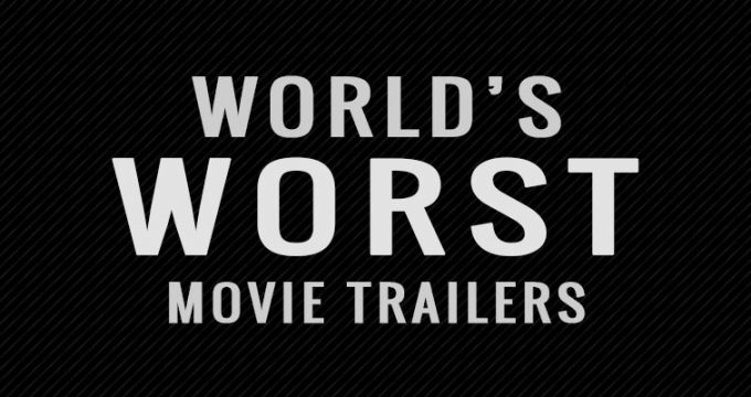 Worlds Most Disliked Movie Trailers