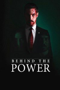 Behind The Power Movie Poster